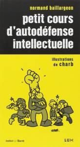 Couverture Petit Cours Autodefense Intellectuelle Normand Baillargeon