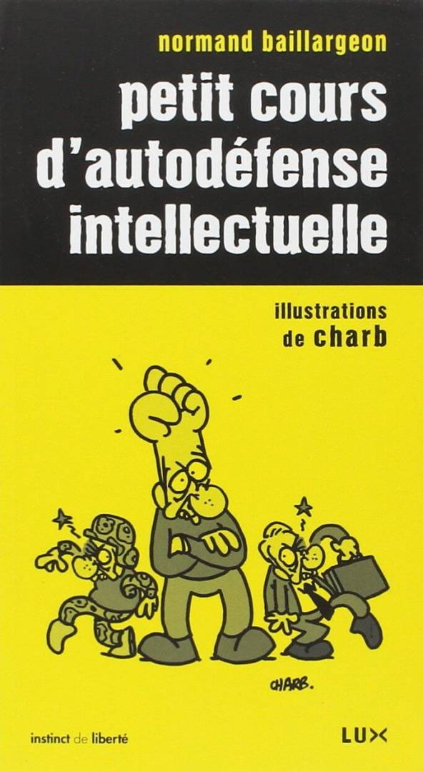Couverture Petit Cours Autodefense Intellectuelle Normand Baillargeon
