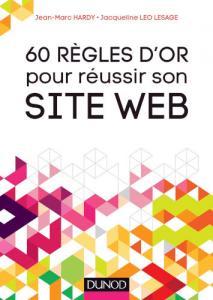 Couverture du livre 60 Règles d'or pour réussir son site Web de Jean-Marc Hardy et Jacqueline Léo Lesage.