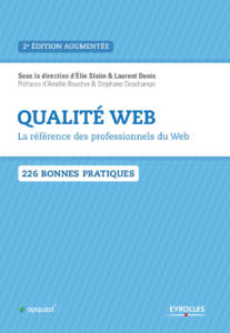 Qualité Web: La référence des professionnels du Web d'Élie Sloïm et Laurent Denis.