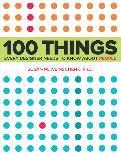 100 Things Every Designer Needs To Know About People Susan Weinschenk